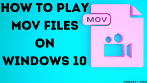 How To Play MOV Files On Windows 10