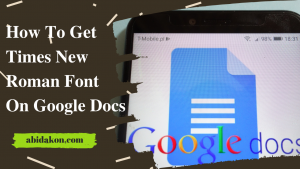How To Get Times New Roman Font On Google Docs